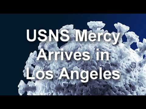USNS Mercy Arrives In Los Angeles (3.27.2020)
