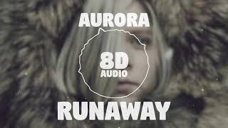 Aurora - Runaway | 8D Audio 🎧 || Dawn of Music ||