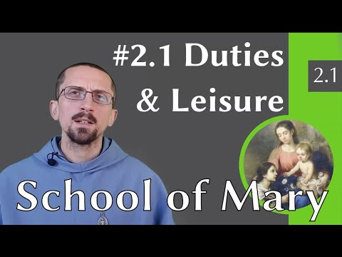 #2.1 – Union of Will - Duties and Leisure – School of Mary