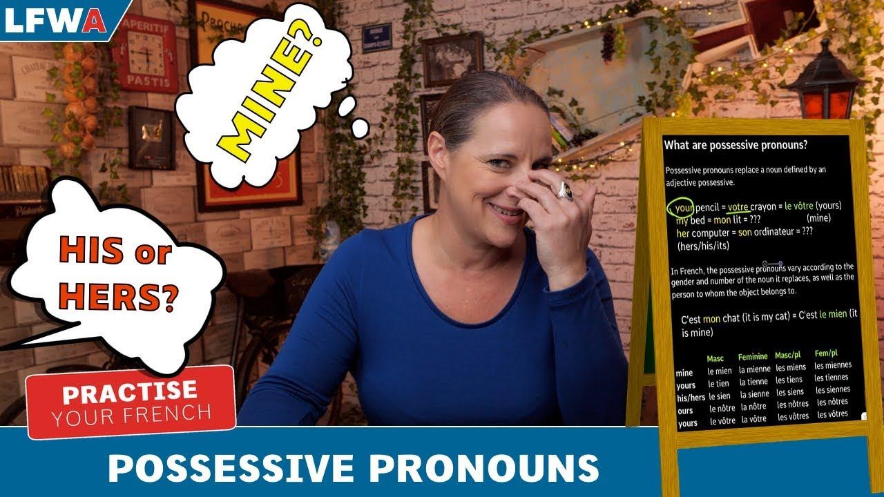 Le Mien Le Tien French Possessive Pronouns