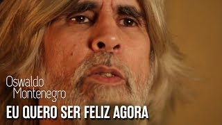 """Clipe oficial - """"Eu quero ser feliz agora"""", música de Oswaldo Montenegro.Novo CD """"De Passagem"""""""