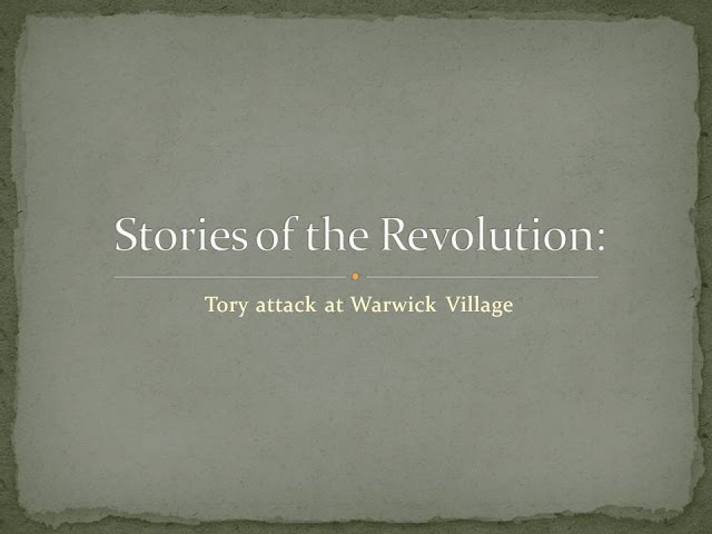 Revolutionary War Stories: Tory Raid at Warwick, New York