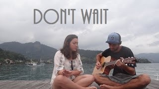 Repeat youtube video DON'T WAIT - Mapei   1•2•TESTANDO cover
