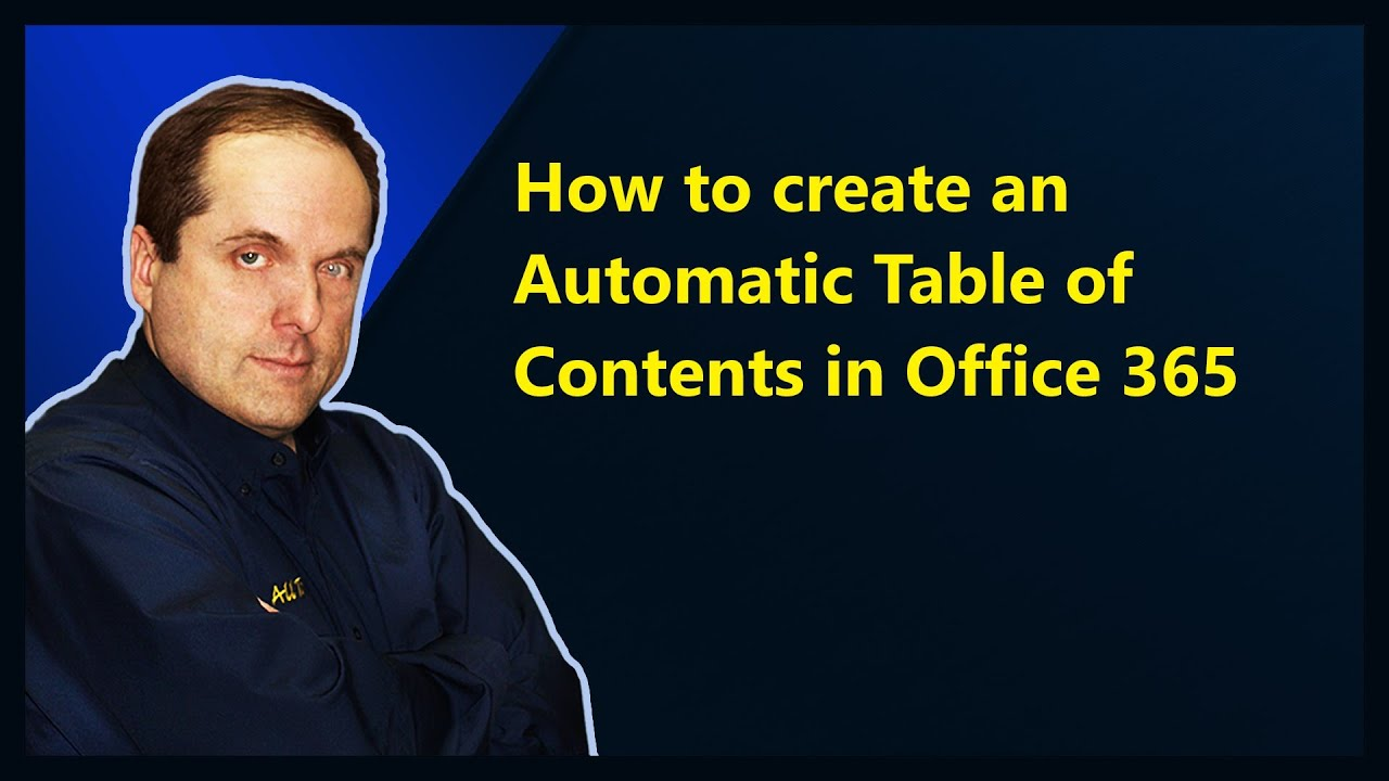 How To Create An Automatic Table Of Contents In Office 365