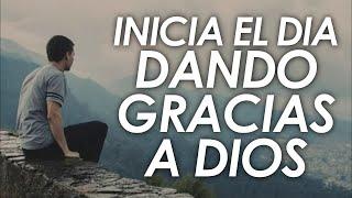 MÚSICA CRISTIANA PARA INICIAR EL DÍA DANDO GRACIAS A DIOS
