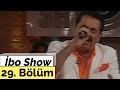 İbo Show - 29. Bölüm (Konuk : Hakan Taşıyan - Ebru Destan)
