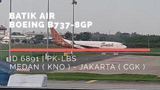 Batik Air ID6891 Medan ( KNO ) - Jakarta ( CGK ) Boeing B737-8U3 PK-LBS