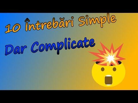 10 Întrebări Simple,Dar Complicate
