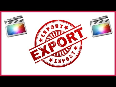 How To Export Video In Final Cut Pro X - The Best Quality