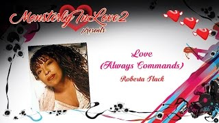 Roberta Flack - Love (Always Command)