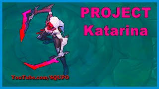 PROJECT: Katarina - New Skin (League of Legends)