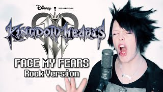 Kingdom Hearts III - FACE MY FEARS (Rock Version) Cover by Endigo