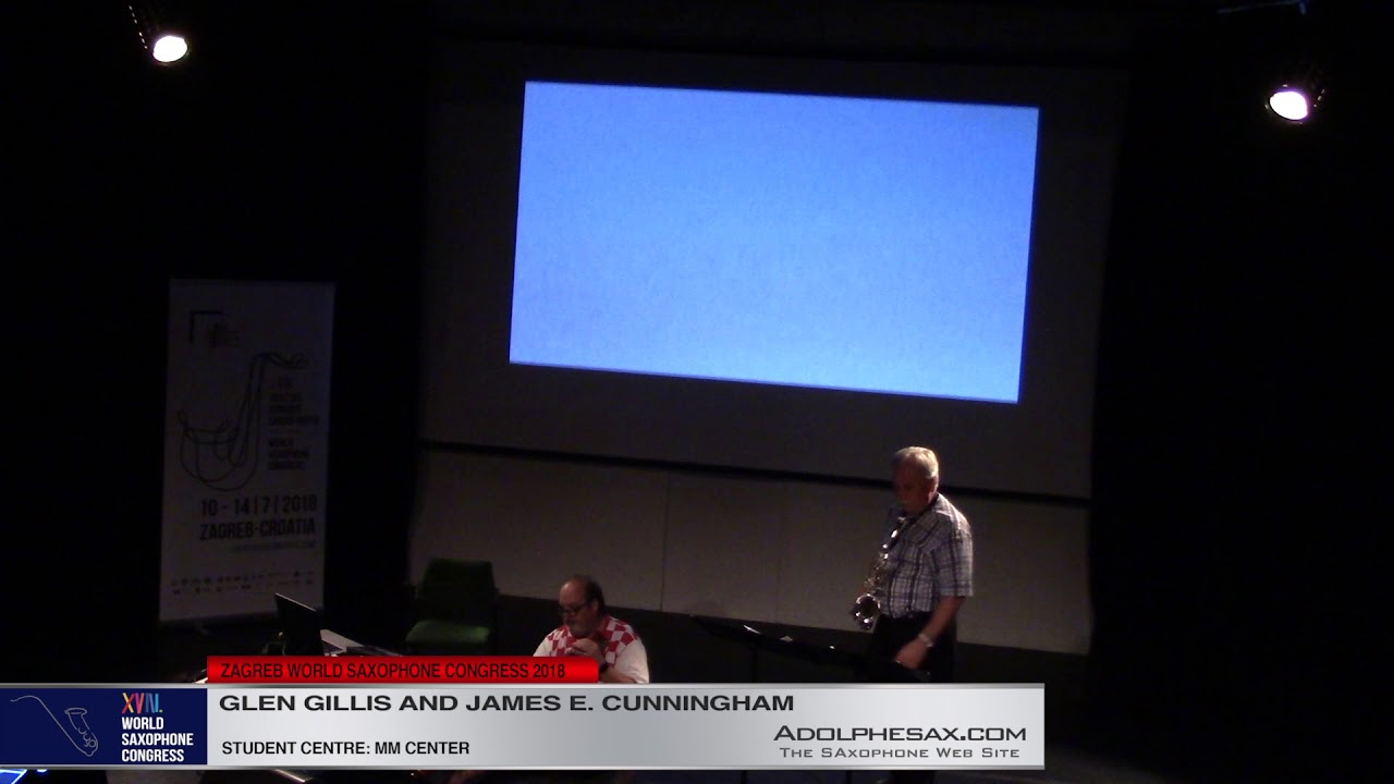 Suite by Glen Gillis and James E  Cunningham   Glen Gillis and James E  Cunningham   XVIII World Sax