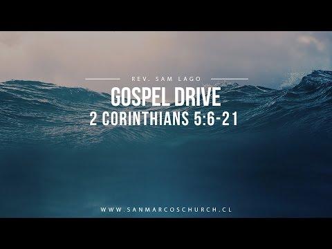 """Gospel Drive"" || 2 Corinthians 5:6-21 || Rev.Sam Lago"