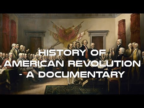 History of American Revolution - A Documentary
