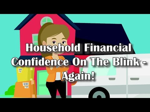 Household Financial Confidence On The Blink - Again!