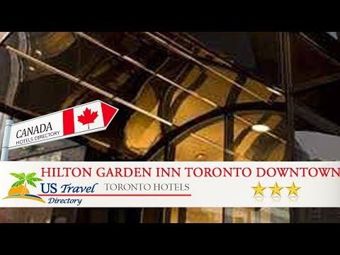 Hilton Garden Inn Toronto Downtown - Toronto Hotels, Canada