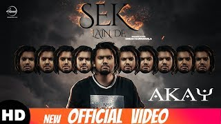 Sek Lain De (Official Video) | A Kay | New Punjabi Songs 2018 | Latest Punjabi Songs 2018