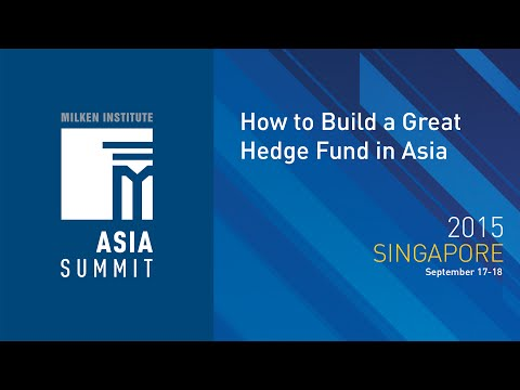 Asia Summit 2015 - How to Build a Great Hedge Fund in Asia