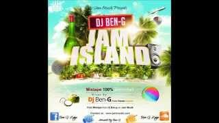 DJ BEN - G  JAM ISLAND DANCEHALL MIX APRIL 2014