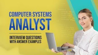 Computer Systems Analyst Interview Questions and Answers