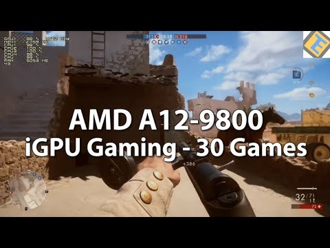 Gaming on a AMD A12-9800 APU Part 1. 30 Games Test. AMD A12-9800 Review. R7 iGPU