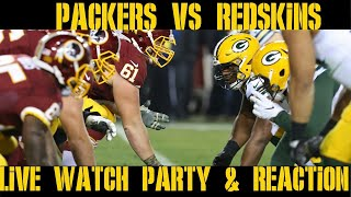 PACKERS VS REDSKINS LIVE WATCH PARTY & REACTION