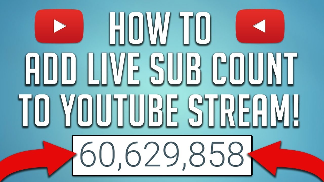 How To Add Subscriber Count To Youtube Stream Live