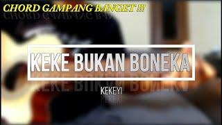 Download lagu [ Chord Gampang Banget ] Kekeyi - Keke Bukan Boneka Gitar Tutorial