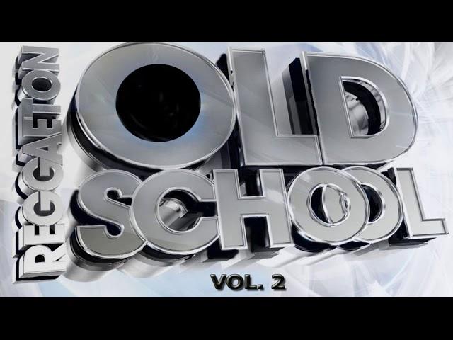 Lo Mejor de la Vieja Escuela del Reggaeton - Old School Reggaeton (Vol. 2) | Daddy, Tego, Don Omar