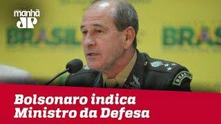 Bolsonaro indica general Fernando Azevedo e Silva para o Ministério da Defesa