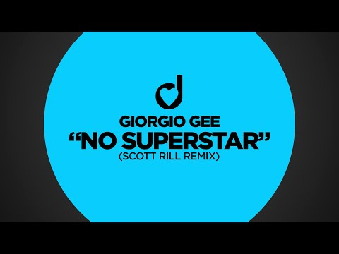 Giorgio Gee - No Superstar (Scott Rill Remix)