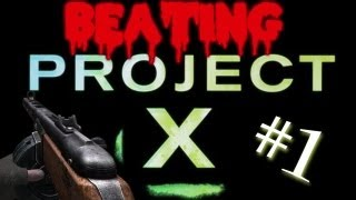 Custom Zombies | Beating Project X | Unlimited Ammo Easter Egg | w/Zebba/Quizz/Baseball4evPC #1