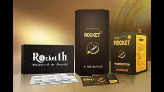 Rocket 1h có tác dụng gì. Rocket 1h có tốt không. Giá bao nhiêu tiền. Sau bao lâu thì có tác dụng.