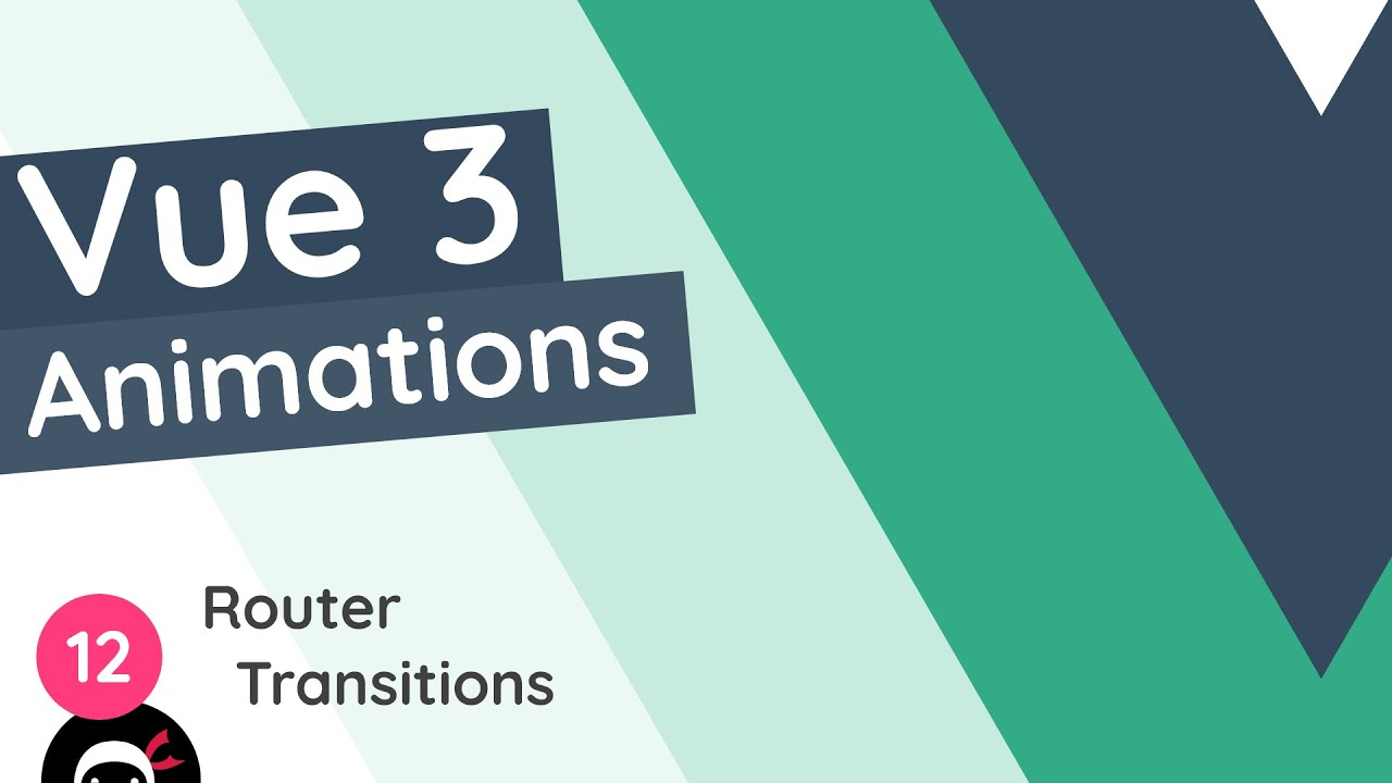 Vue 3 Animations Tutorial - Route Transitions
