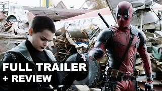 Deadpool trailer 2 + trailer review aka reaction : beyond the trailer