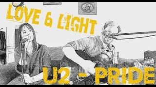 Pride In the Name of Love U2 Love & Light Acoustic Cover
