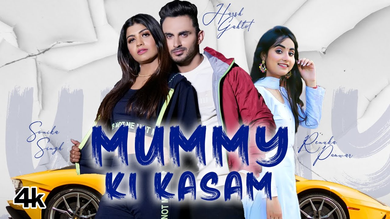 """Mummy Ki Kasam"" Renuka Panwar Feat. Harsh Gahlot, Sonika Singh 