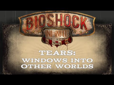 BioShock Infinite - Tears: Windows Into Other Worlds - Behind the Scenes | OFFICIAL | HD