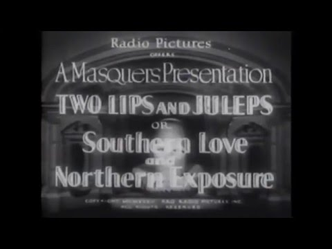 """Two Lips and Juleps or Southern Love and Northern Exposure"" (1933)"