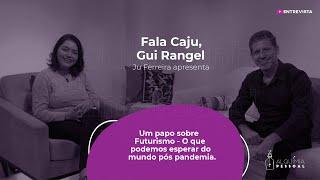 Programa Fala Caju - #8 - Gui Rangel - Futurismo - O que podemos esperar do mundo pós pandemia
