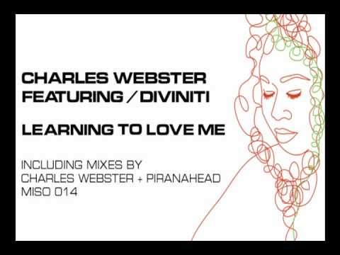 Charles Webster feat. Diviniti - Learning To Love Me (P's Deep Rebooted Dub)