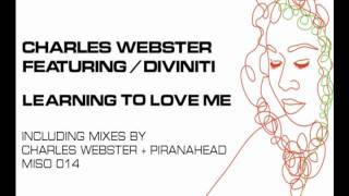Charles Webster feat. Diviniti - Learning To Love Me (P