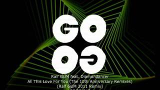 Ralf GUM feat. Diamondancer - All This Love For You (Ralf GUM 2011 Remix) - GOGO 045
