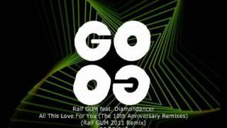 Ralf GUM feat. Diamondancer - All This Love For You (Ralf GUM 2011 Remix) - GOGO 045