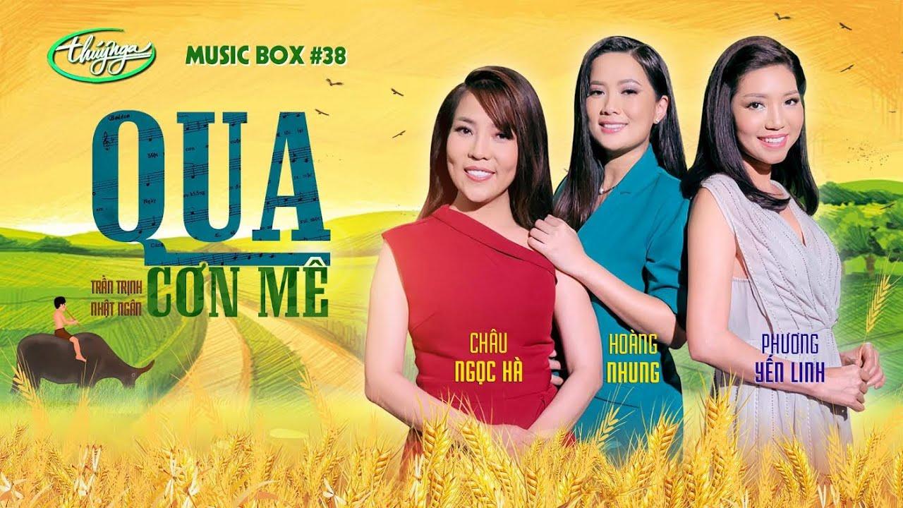 Hoàng Nhung, Châu Ngọc Hà, Phương Yến Linh - Qua Cơn Mê | Music Box #38