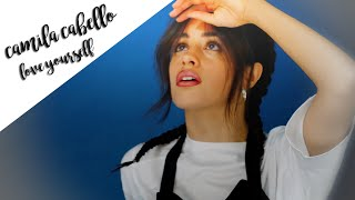 camila cabello  love yourself