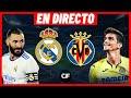 REAL MADRID vs VILLARREAL EN VIVO y EN DIRECTO 🔴 LA LIGA 🇪🇸 - JORNADA 7