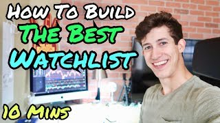 How To Create The Best Stock Watchlist In 10 Mins