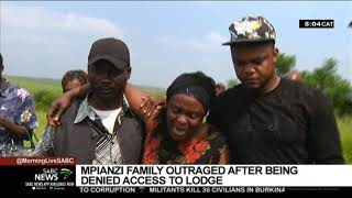 Mpianzi family outraged after being denied access to the lodge